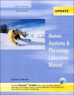 Human Anatomy & Physiology Laboratory Manual, Main Version, Media Update with PhysioEx 4.0