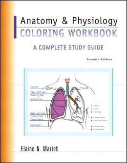 Anatomy & Physiology Coloring Workbook: A Complete Study Guide / Edition 7 by Elaine N. Marieb ...