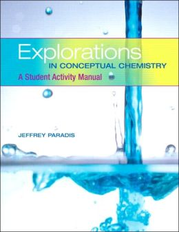 Explorations in Conceptual Chemistry: A Student Activity Manual