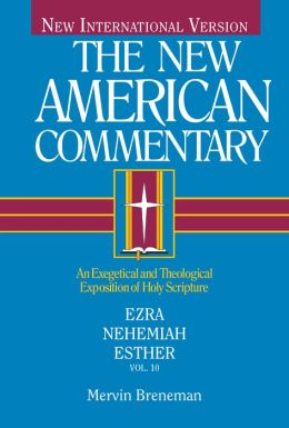 Ezra, Nehemiah, Esther: An Exegetical and Theological Exposition of Holy Scripture