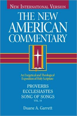 Proverbs, Ecclesiastes, Song of Songs: An Exegetical and Theological Exposition of Holy Scripture