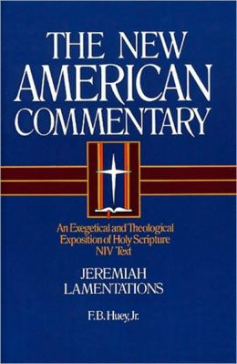 Jeremiah, Lamentations: An Exegetical and Theological Exposition of Holy Scripture