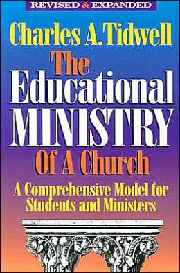 The Educational Ministry of a Church: A Comprehensive Model for Students and Ministers