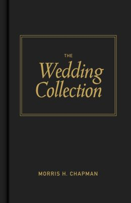 The Wedding Collection: Twenty-Six Basic Wedding Ceremonies for Pastors