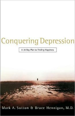 Conquering Depression: A 30 Day Plan to Finding Happiness