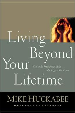 Living Beyond Your Lifetime: How to Be Intentional about the Legacy You Leave