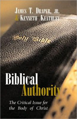Biblical Authority: The Critical Issue for the Body of Christ