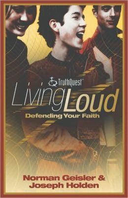 Living Loud: Defending Your Faith