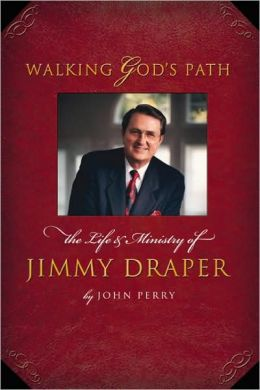 Walking God's Path: The Life and Ministry of James T. Draper Jr.