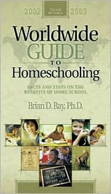 Worldwide Guide to Homeschooling: Facts and Stats on the Benefits of Home School, 2002-2003