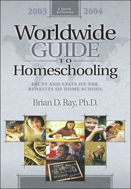 Worldwide Guide to Homeschooling: Facts & Stats on the Benefits of Home School, 2003-2004