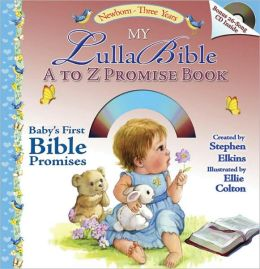 My Lullabible A to Z Promise Book: Baby's First Bible Promises