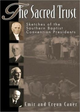 The Sacred Trust: Sketches of the Southern Baptist Convention Presidents