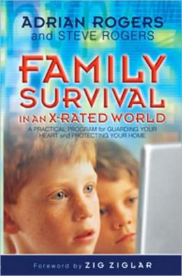 Family Survival in an X-rated World: Guarding Your Heart and Protecting Your Home