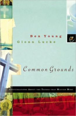 Common Grounds: Conversations about the Things That Matter Most
