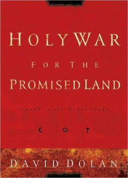 Holy War for the Promised Land: Israel at the Crossroads