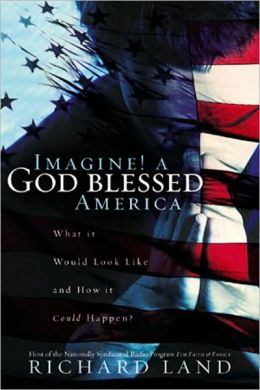 Imagine! a God-Blessed America: What It Would Look Like and How It Could Happen