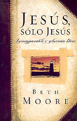 Jesus, solo Jesus: Incomparable y golorioso Dios