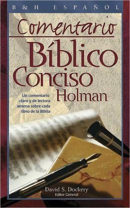 Comentario Biblico Conciso Holman: Un Comentario Claro y de Lectura Amena Sobre Cada Libro de la Biblia