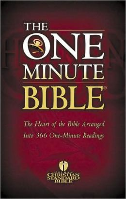The One Minute Bible: The Heart of the Bible Arranged Into 366 One-Minute Readings