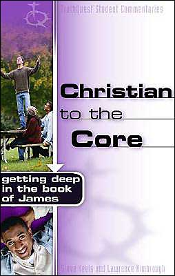 Christian to the Core - Getting Deep in the Book of James