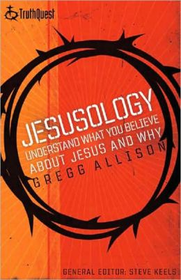 Jesusology: Understand What You Believe about Jesus and Why