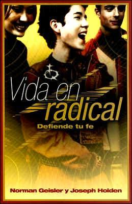 Vida en Radical: Defiende Tu Fe