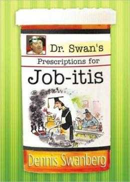 Dr. Swan's Prescriptions for Job-itis