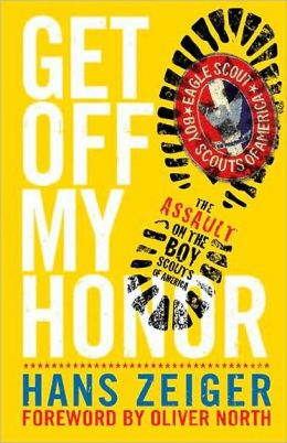 Get Off My Honor!: The Assault on the Boy Scouts of America