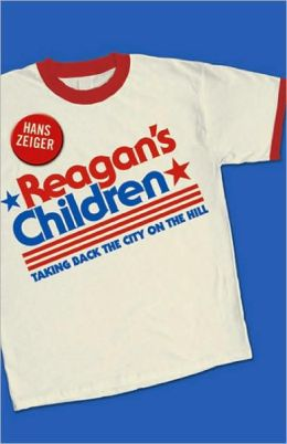 Reagan's Children: Taking Back the City on the Hill