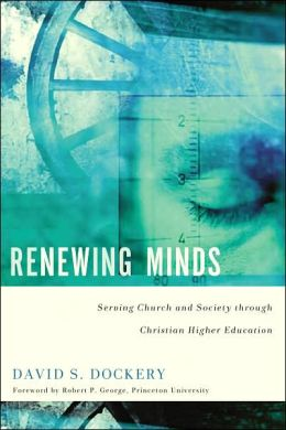 Renewing Minds: Serving Church and Society through Christian Higher Education