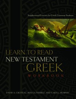 Learn to Read New Testament Greek: Supplemental Exercises for Greek Grammar Students