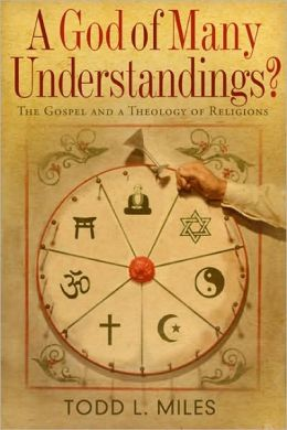 A God of Many Understandings?: The Gospel and Theology of Religions
