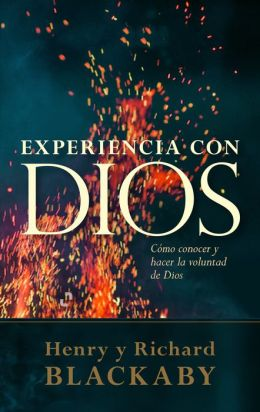 Experiencia Con Dios: Knowing and Doing the Will of God