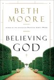 Book Cover Image. Title: Believing God, Author: Beth Moore