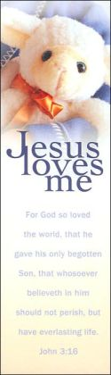 Jesus Loves Me Bookmarks: For God so Loved the World, That He Gave His Only Begotten Son, That Whoseover Believeth in Him Should Not Perish, but Have Everlasting Life. John 3:16