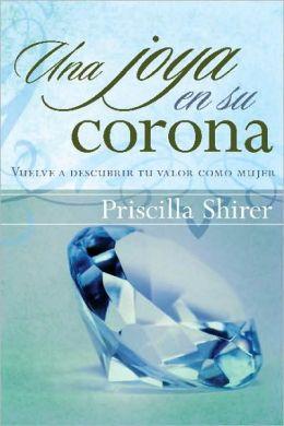 Una joya en su Corona: Vuelve a descubrir tu valor como Mujer