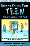 How to Parent Your Teen without Losing Your Mind