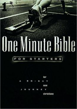One Minute Bible for Starters: A 90 Day Journey for New Christians