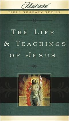 The Life & Teachings of Jesus