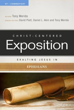 Exalting Jesus In Ephesians