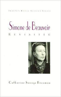 Simone de Beauvoir Revisited (Twayne's World Authors Series #820)