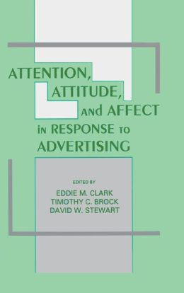 Attention, Attitude and Effect in Response to Advertising
