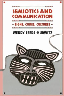 Semiotics and Communication: Signs, Codes, Cultures