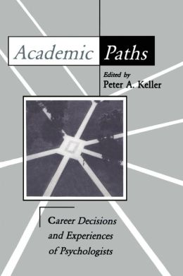 Academic Paths: Career Decisions and Experiences of Psychologists
