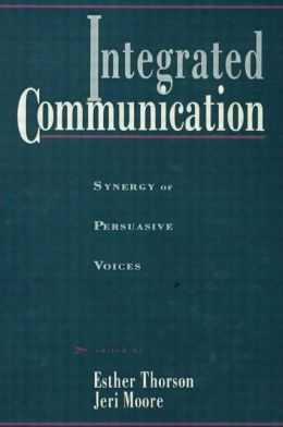 Integrated Communication: Synergy of Persuasive Voices