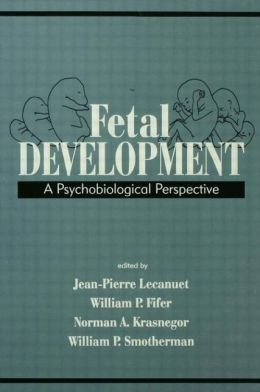 Fetal Development: A Psychobiological Perspective