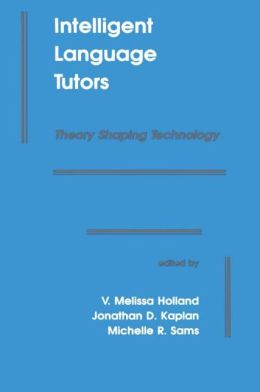 Intelligent Language Tutors: Theory Shaping Technology