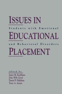 Issues in Educational Placement: Students With Emotional and Behavioral Disorders