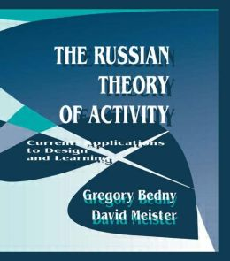 Current Theory of Activity: Application to Design and Learning